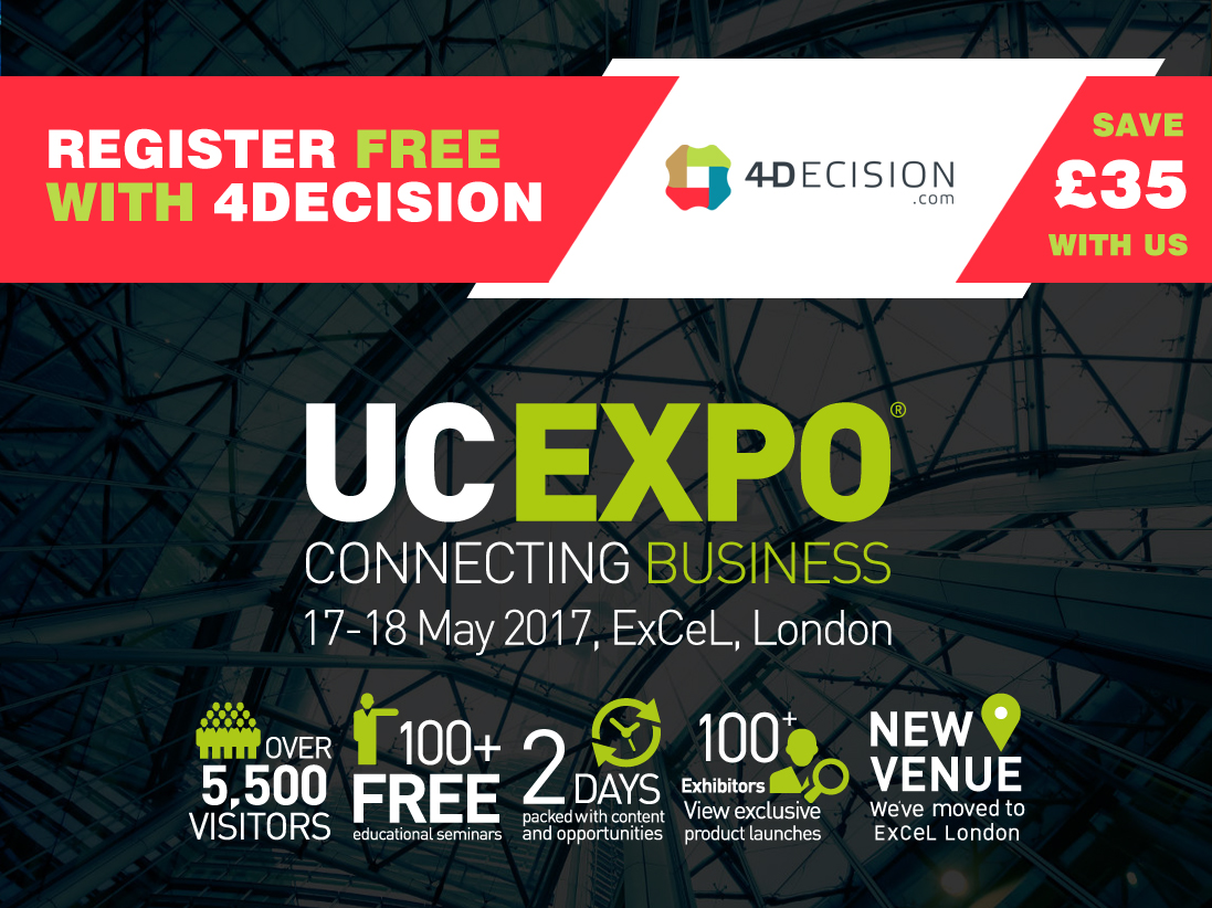 Register free with 4Decision / SAVE £35 / UCEXPO 2017
